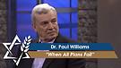 Dr. Paul Williams: When All Plans Fail (Part 2) (July 26, 2016)