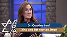 Dr. Caroline Leaf: Think and Eat Yourself Smart (Part 2) (August 9, 2016)