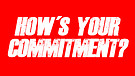 11-24-18 How's Your Commitment?