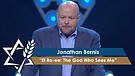 Rabbi Jonathan Bernis   El Ro-ee: The God Who Sees Me