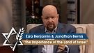 Rabbi Jonathan Bernis and Ezra Benjamin | The Importance of the Land of Israel